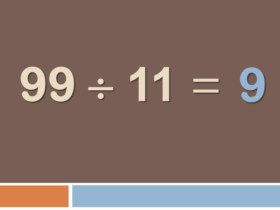 99 11 = 9
