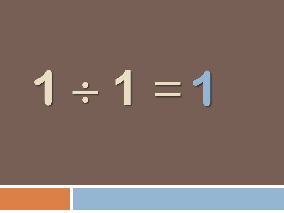 1 1 = 1