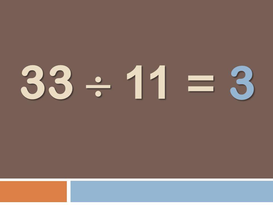 33 11 = 3