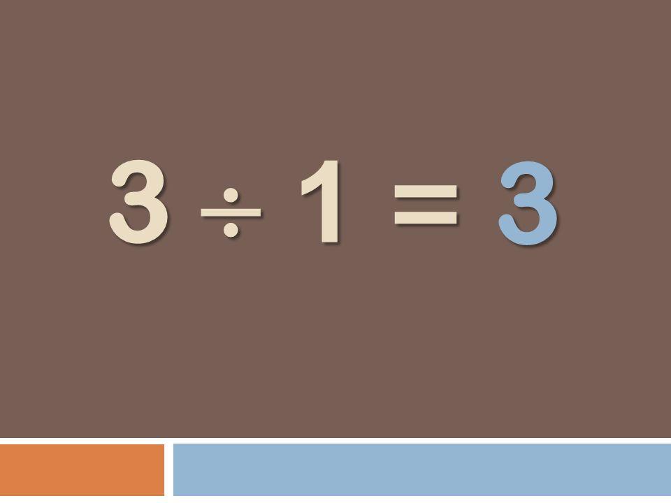 3 1 = 3 1 = 3