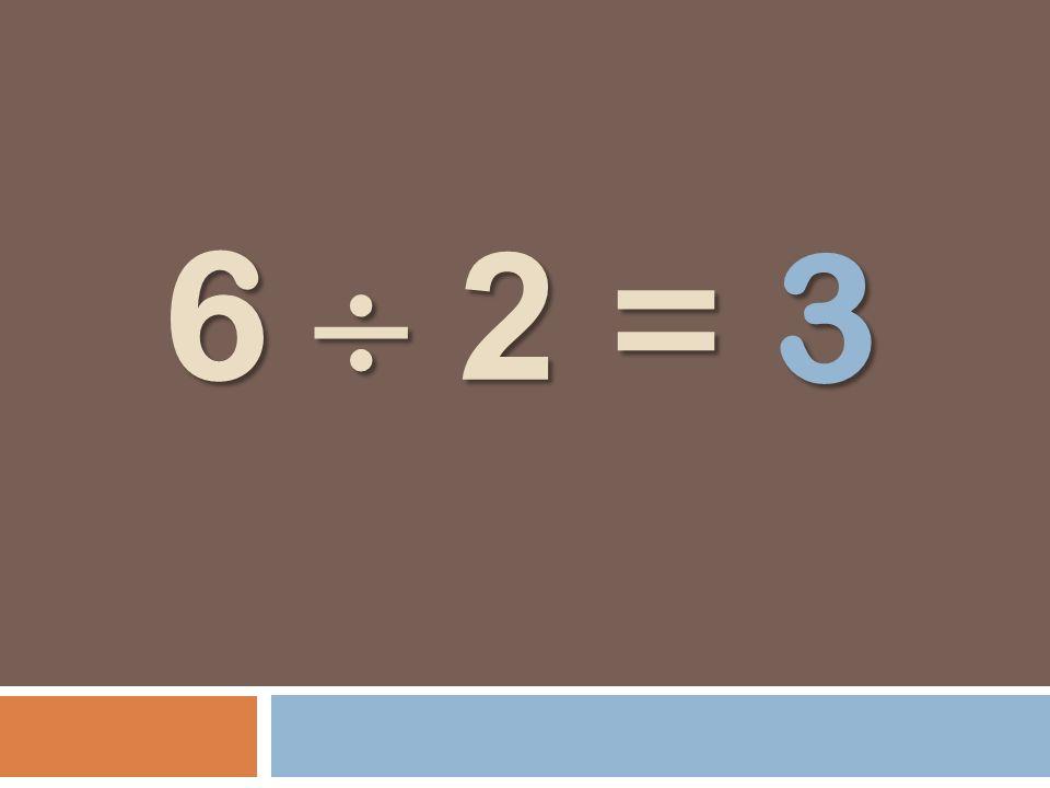 6 2 = 6 2 = 3
