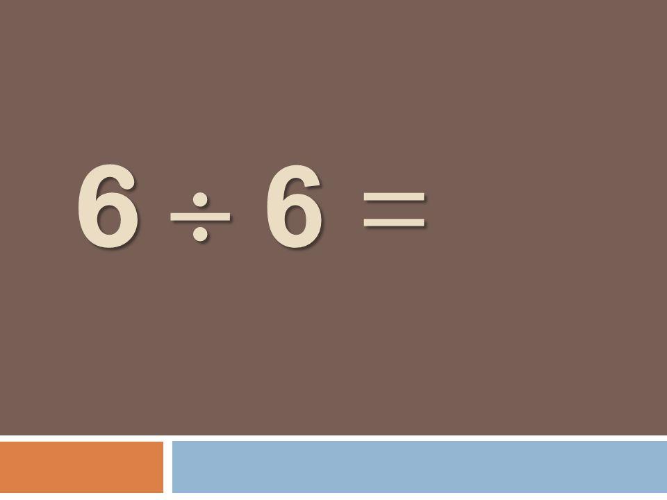6 6 =