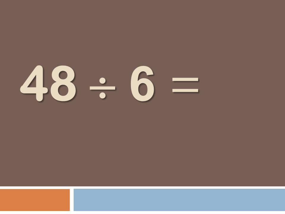 48 6 =