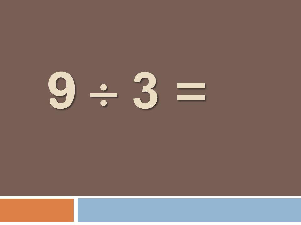 9 3 = 9 3 =