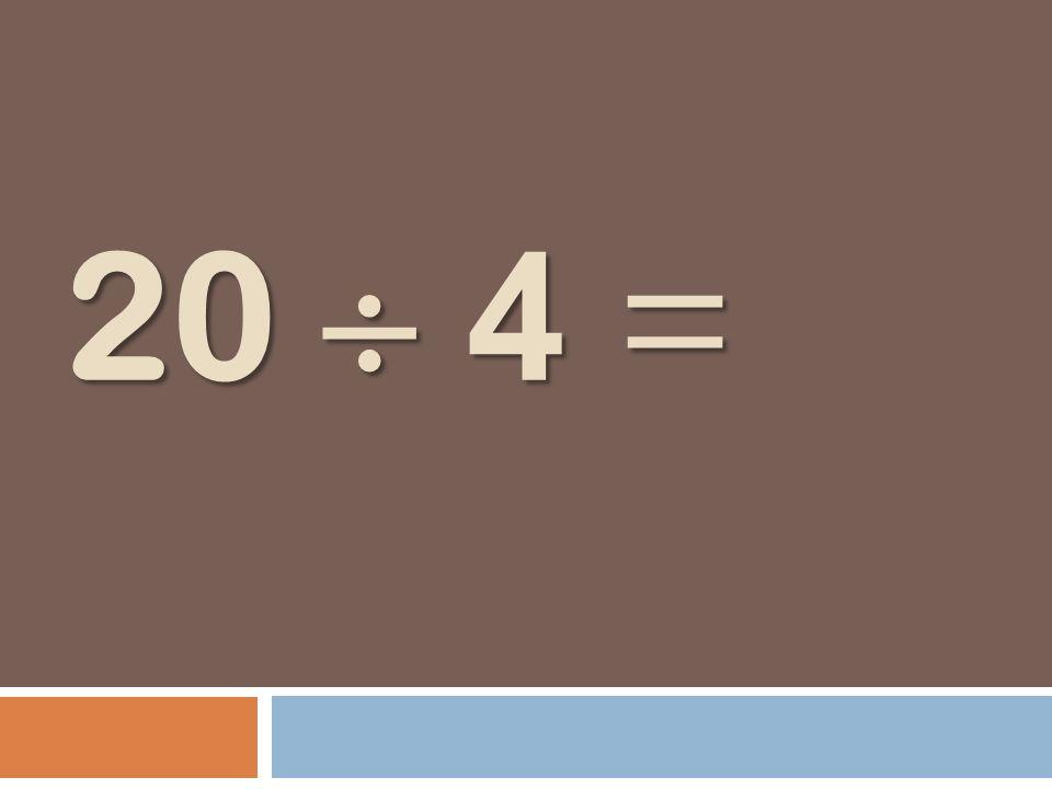 20 4 =