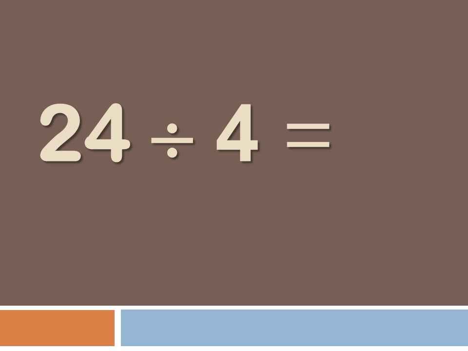24 4 =