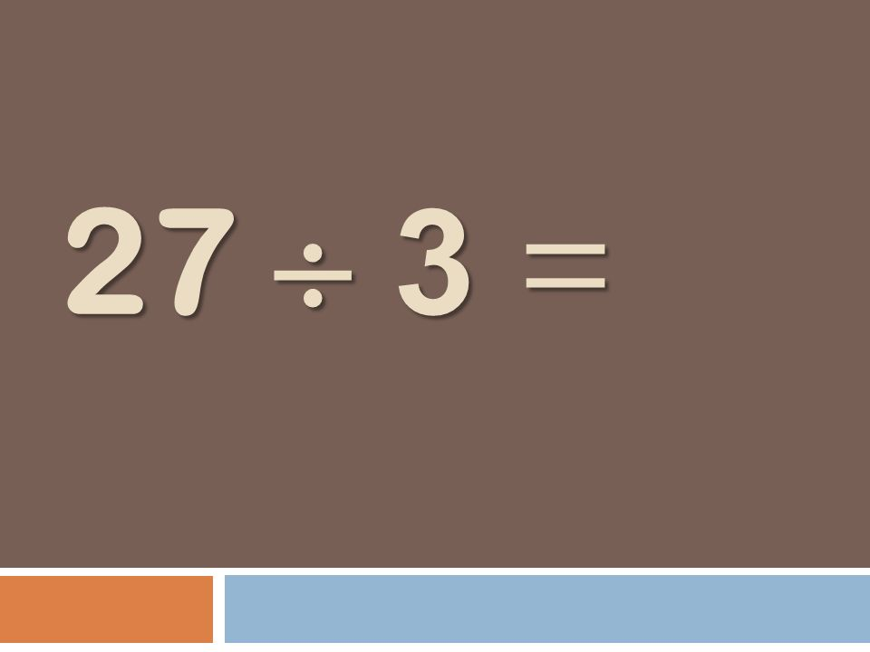 27 3 =