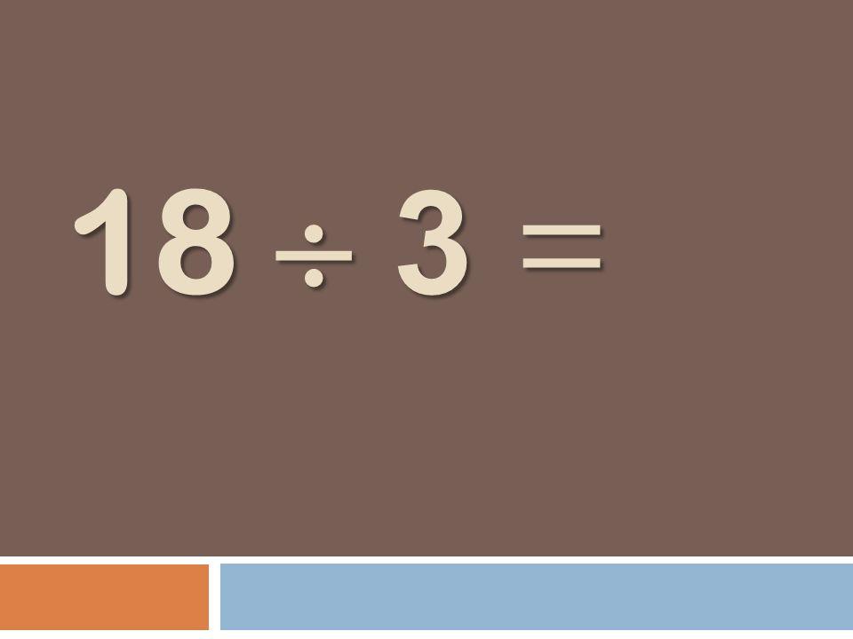 18 3 =