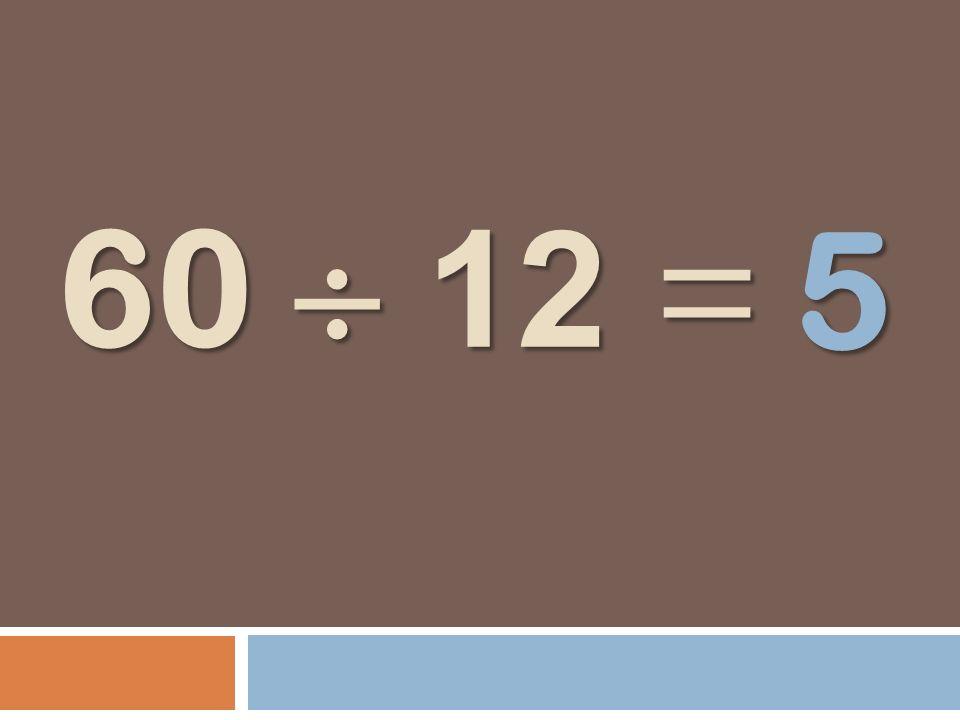 60 12 = 5