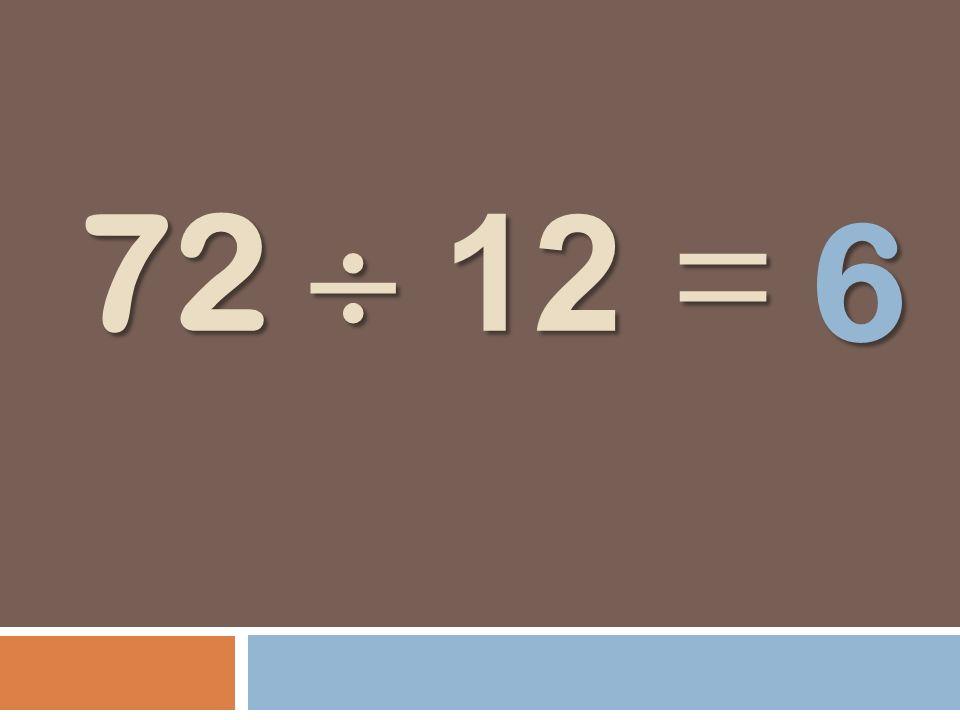 72 12 = 6