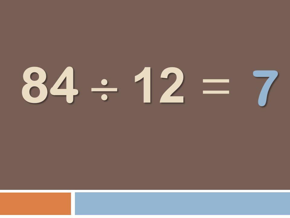 84 12 84 12 = 7