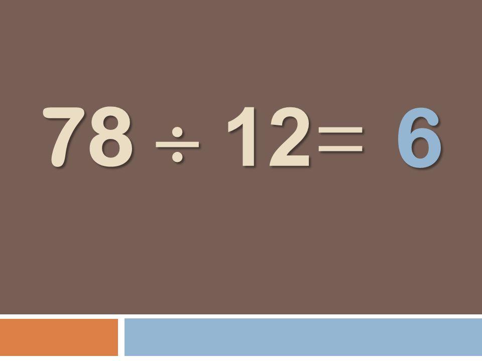 78 12 = 6