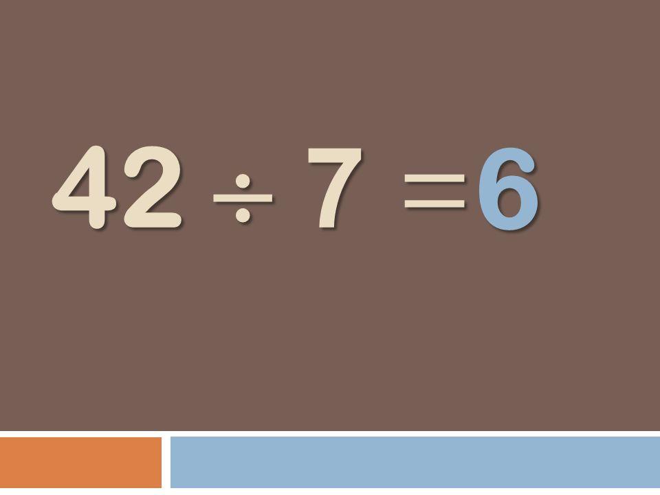 42 7 = 6