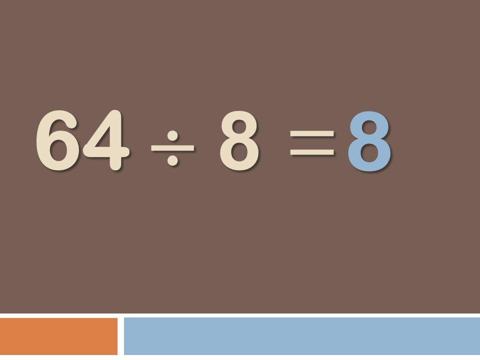 64 8 = 8