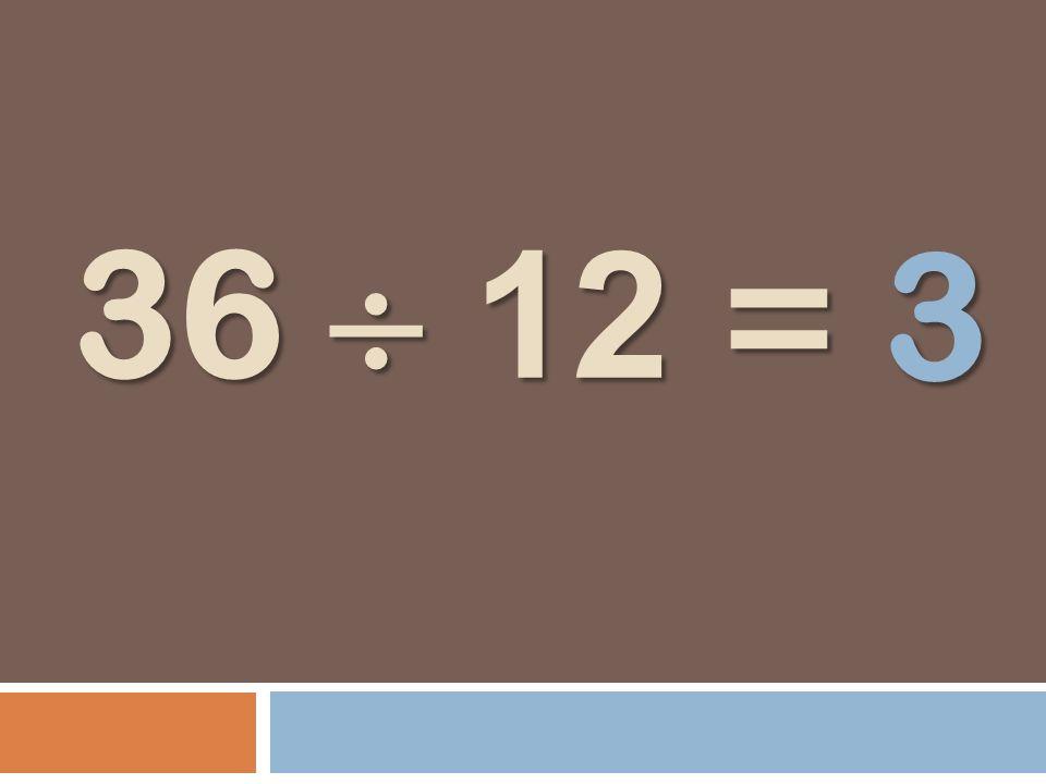 36 12 = 3