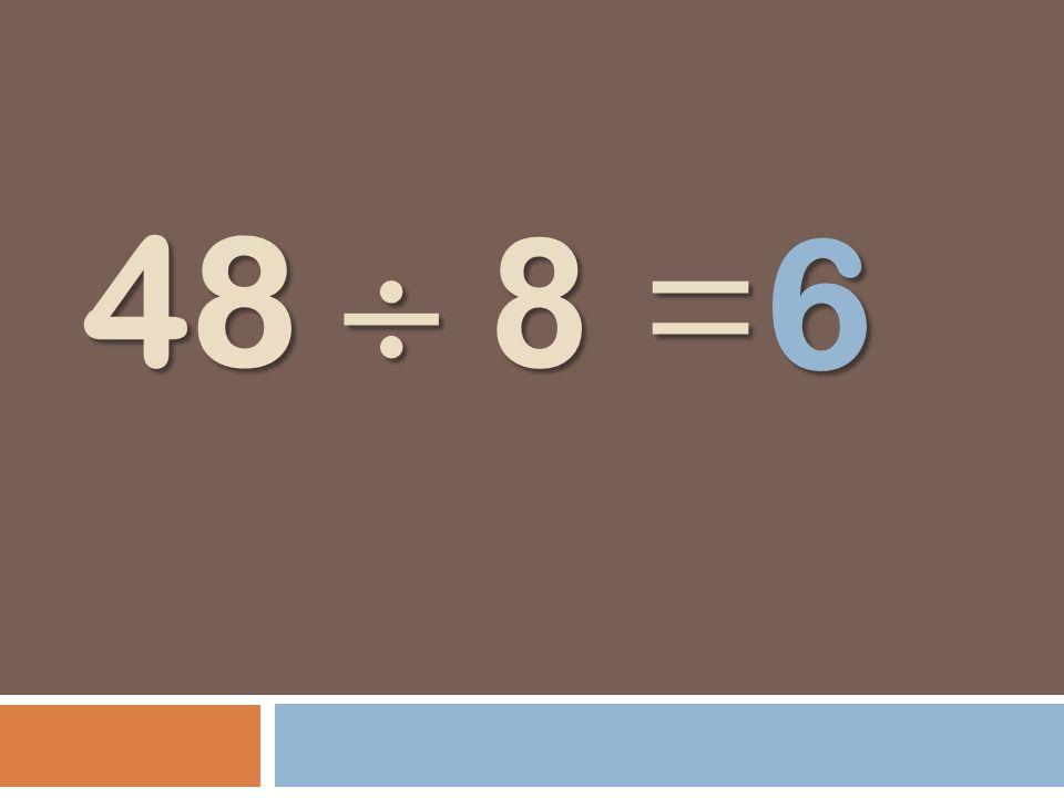 48 8 = 6
