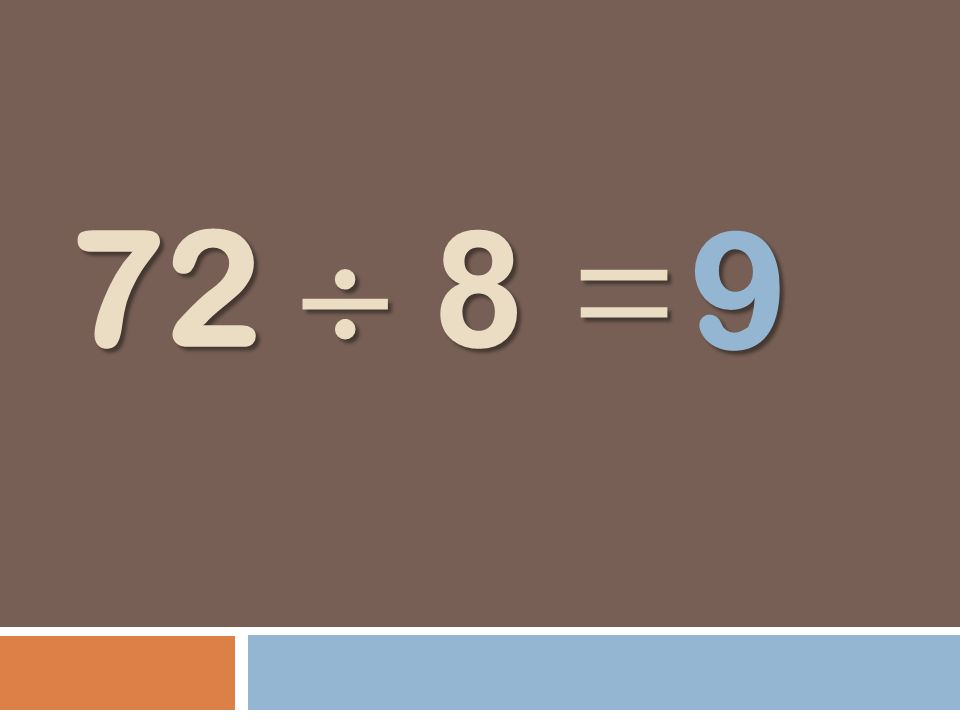 72 8 = 9
