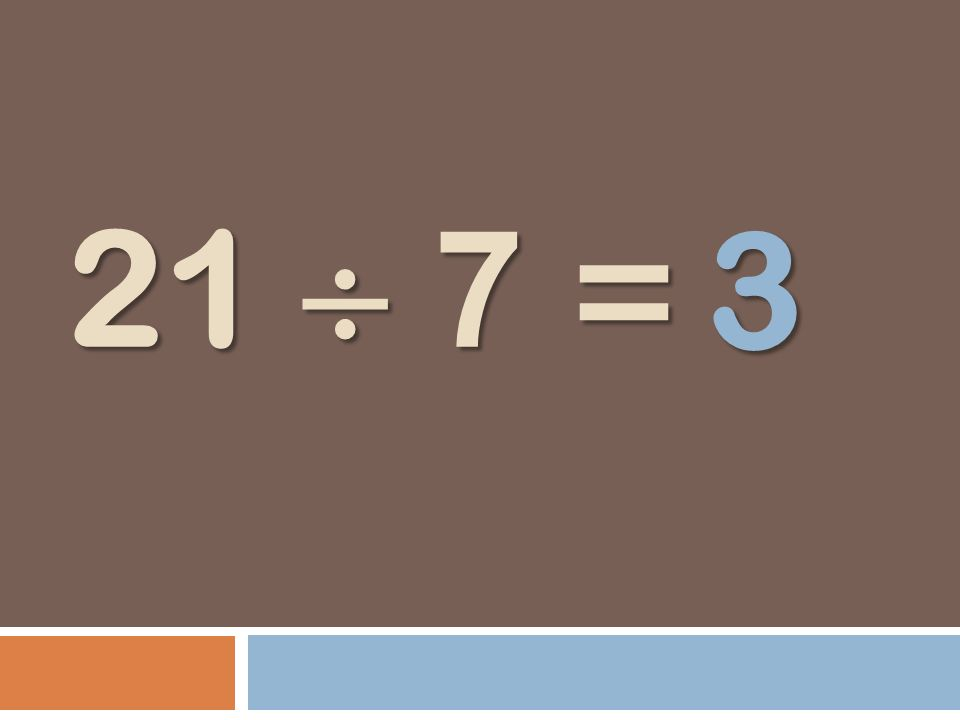 21 7 = 3