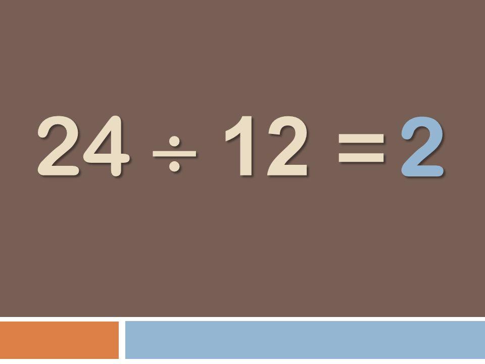 24 12 = 2