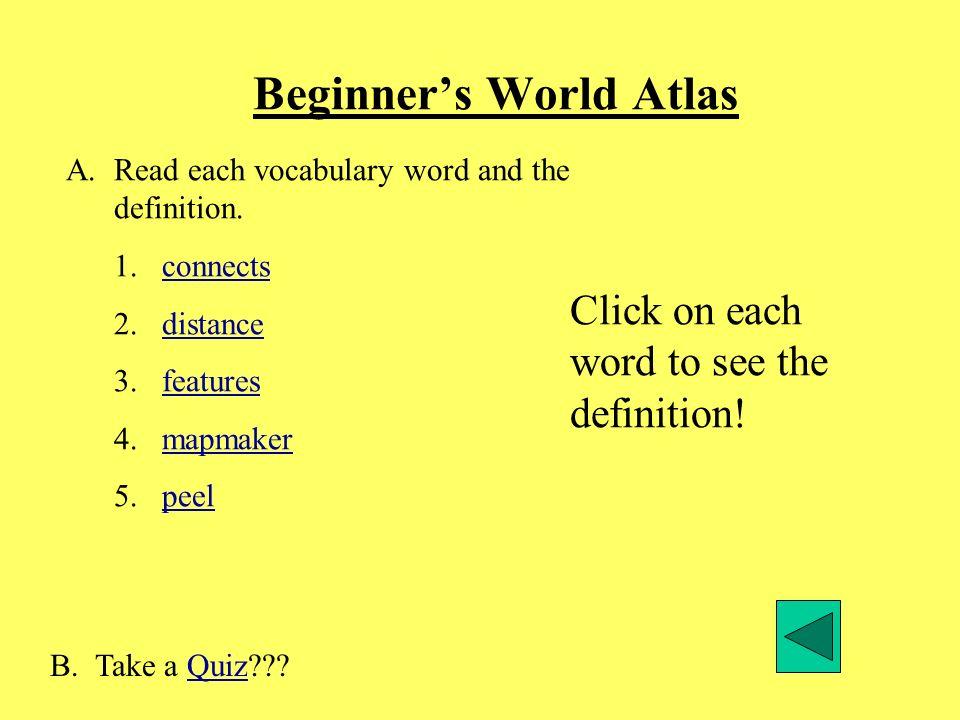 Vocabulary : Beginners World Atlas connectsdistancefeatures mapmakerpeel