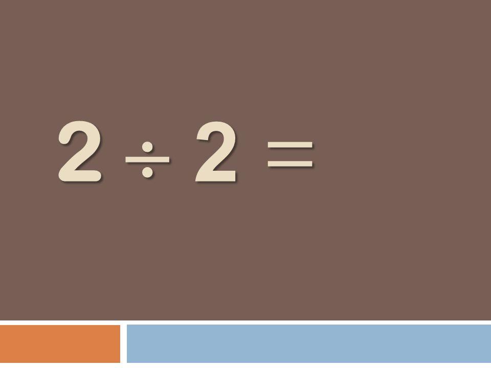 2 2 =