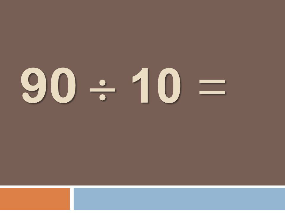90 10 =