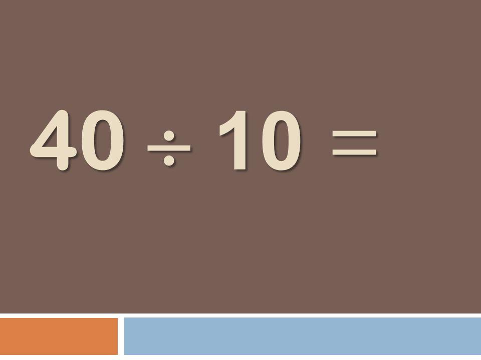 40 10 =