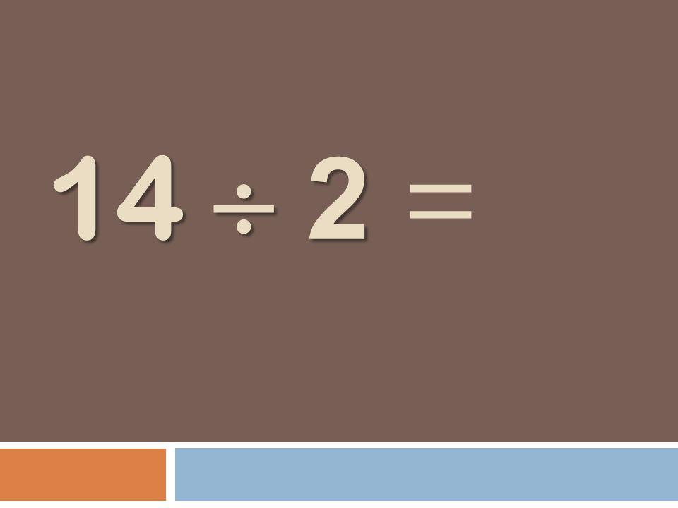 14 2 14 2 =