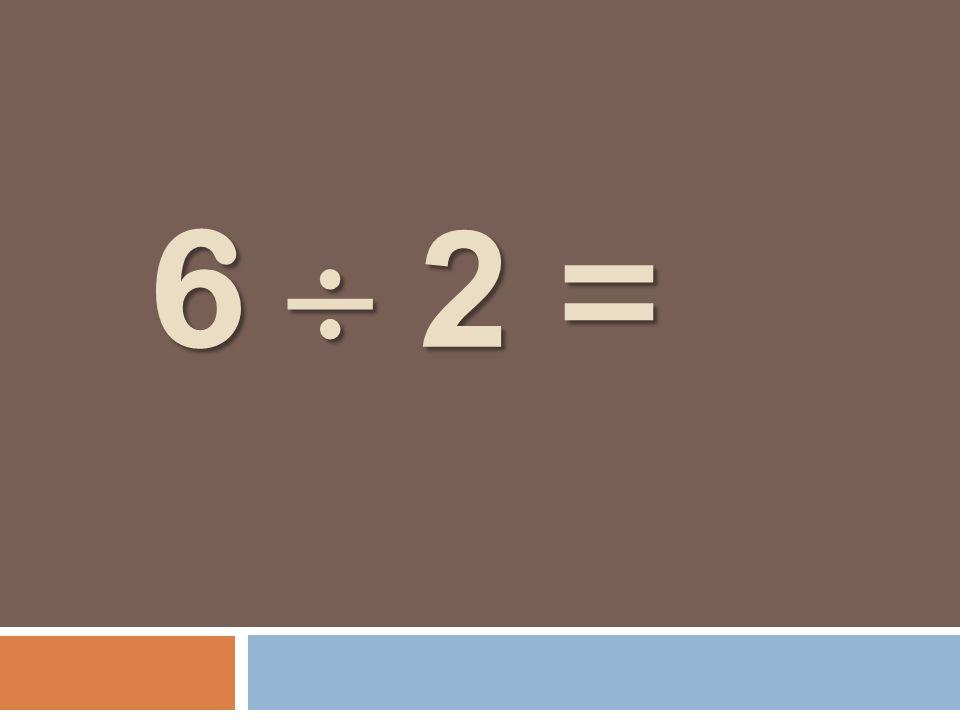 6 2 = 6 2 =