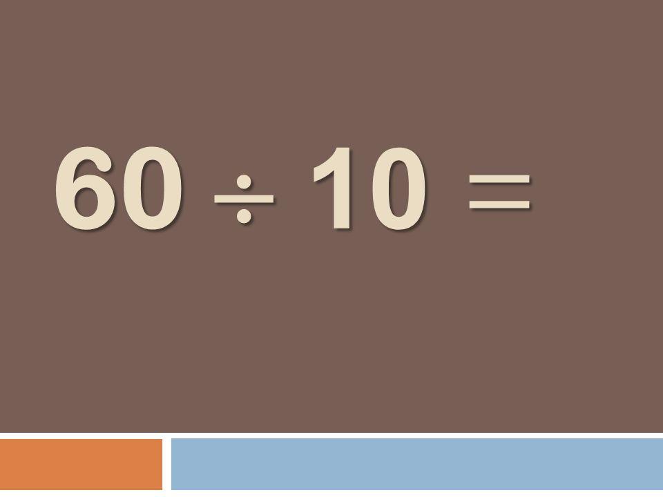 60 10 =