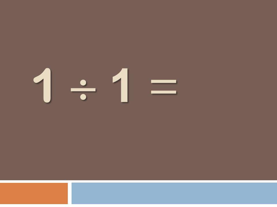 1 1 =