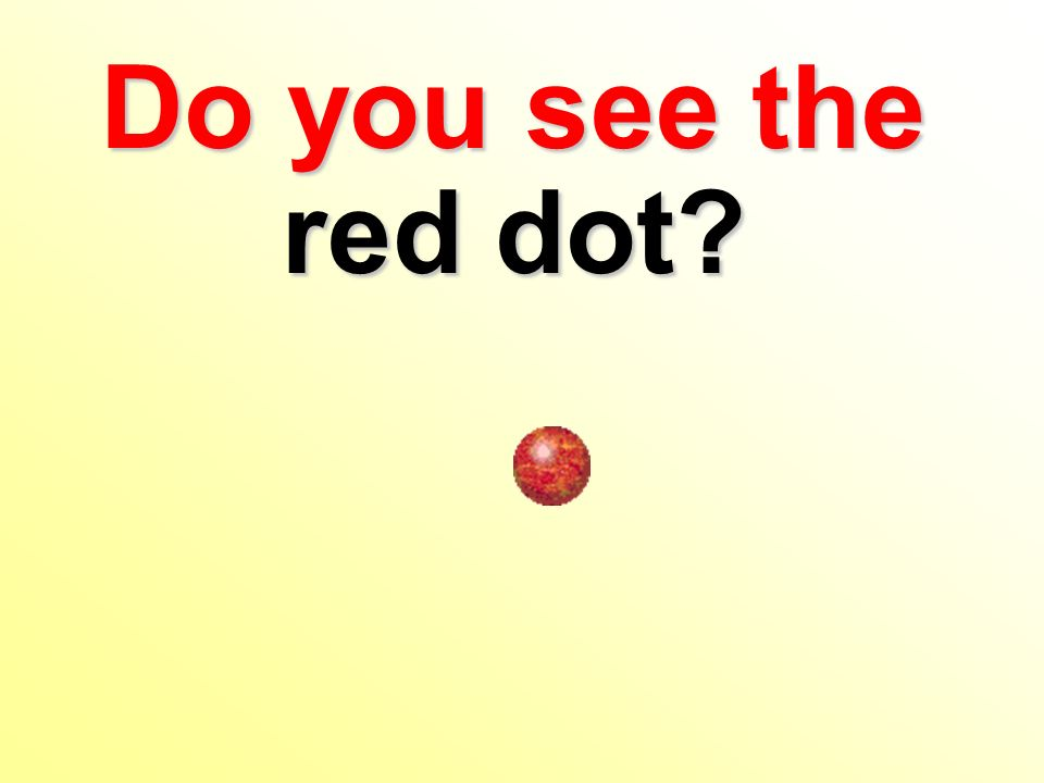 Do you see the red dot