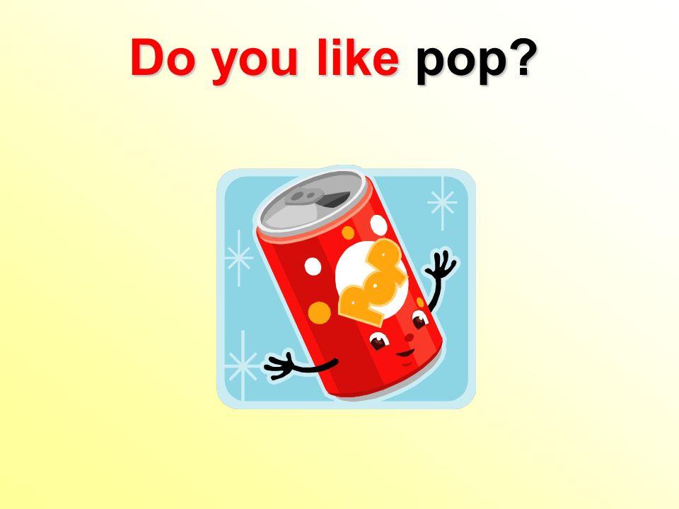 Do you like pop