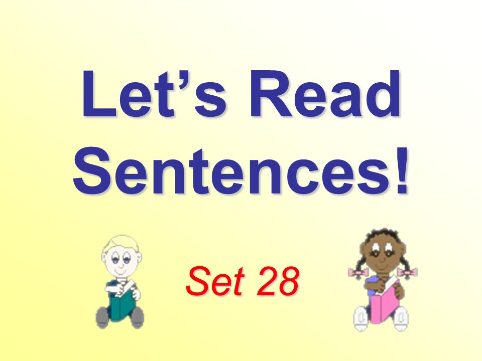 Lets Read Sentences! Set 28
