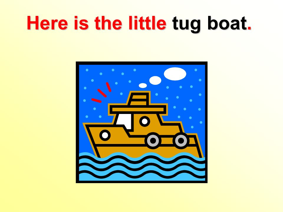 Here is the little tug boat.