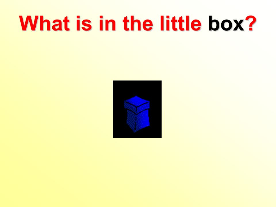What is in the little box?