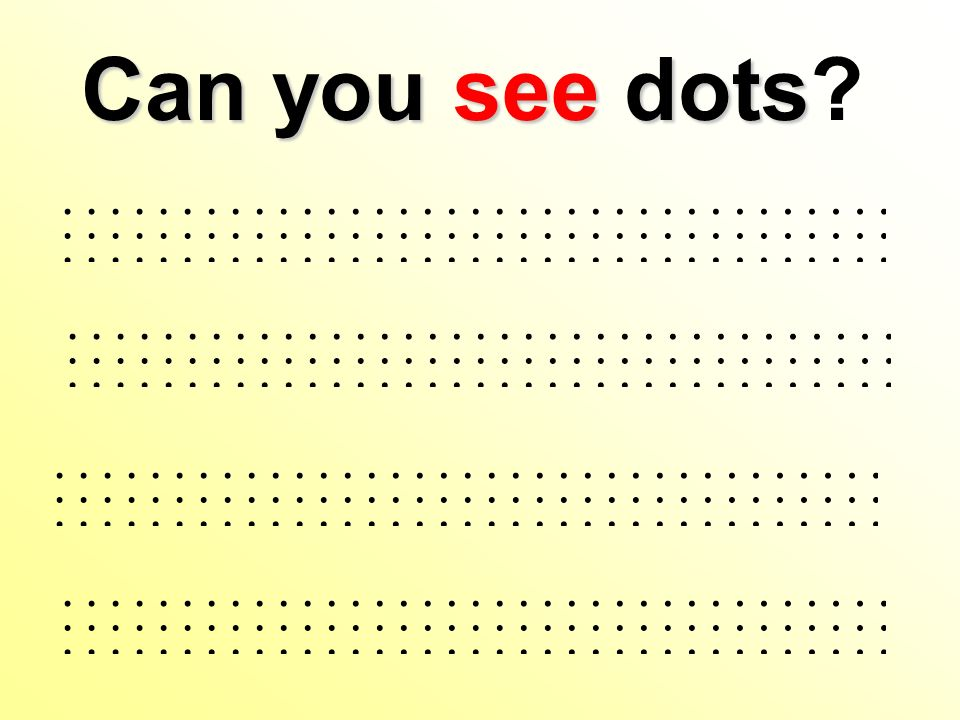 Can you seedots Can you see dots