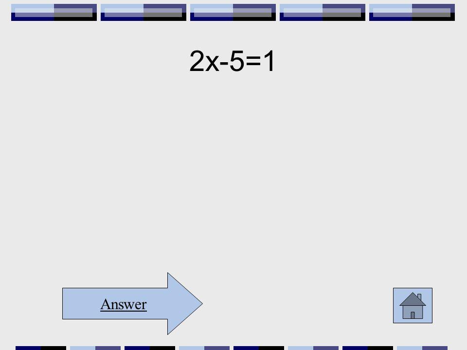 2x-5=1 Answer