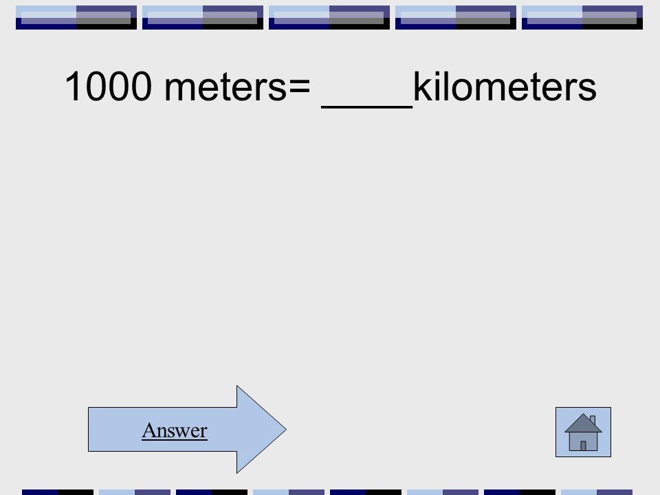 1000 meters= ____kilometers Answer