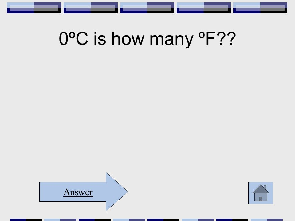 0ºC is how many ºF?? Answer