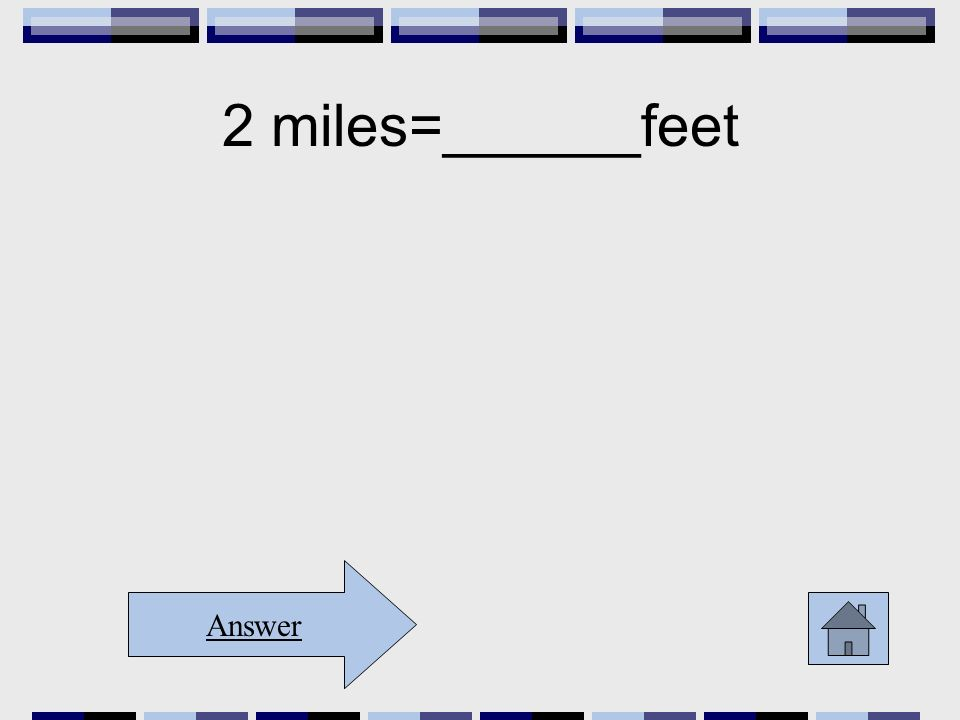 Answer 2 miles=______feet