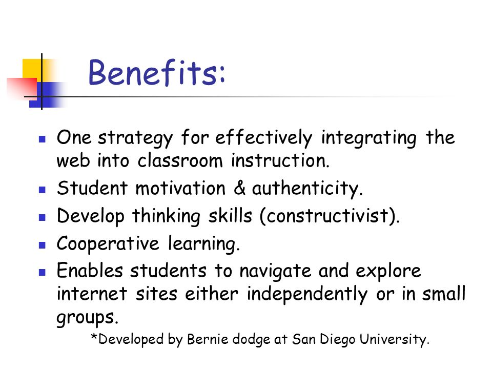 Benefits: One strategy for effectively integrating the web into classroom instruction.