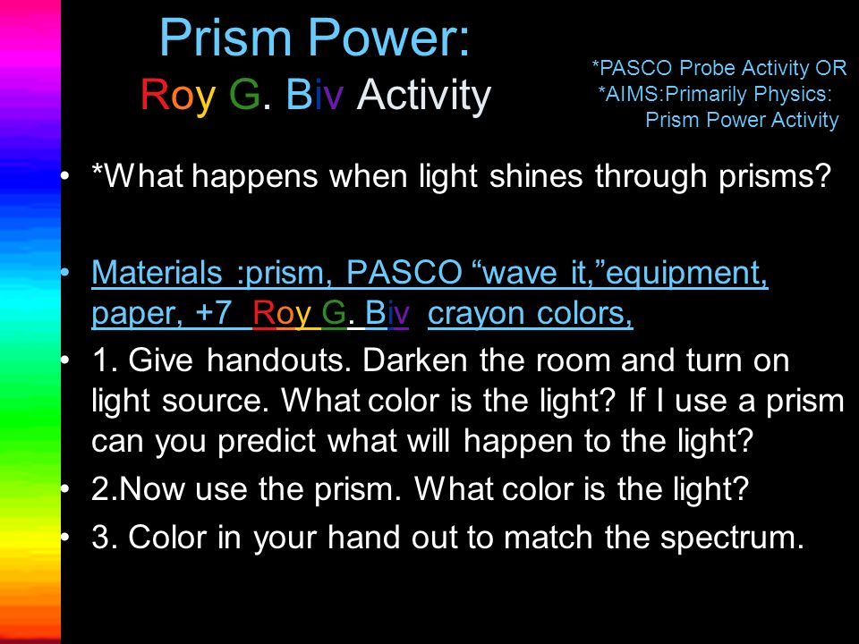 Visible Each color is a different size wave. Red the longest & violet the shortest Emitted by –The sun and other astronomical objects –Laser pointers