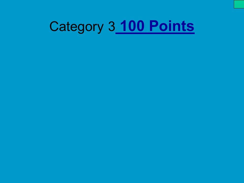 Category 3 100 Points