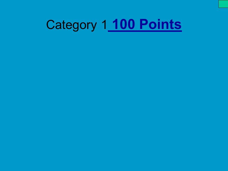 Category 1 100 Points