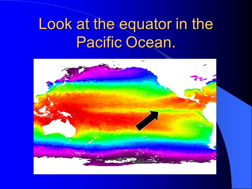 Look at the equator in the Pacific Ocean.