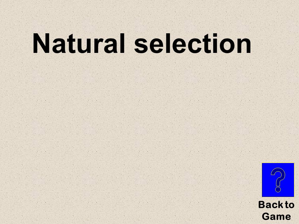 Natural selection Back to Game