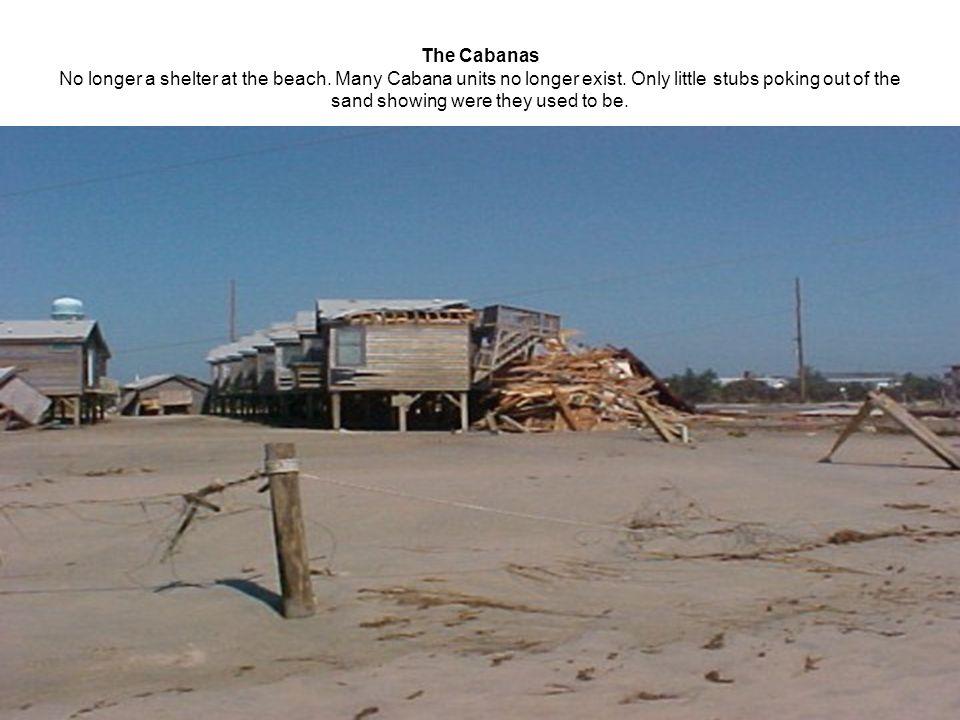 The Cabanas No longer a shelter at the beach. Many Cabana units no longer exist.