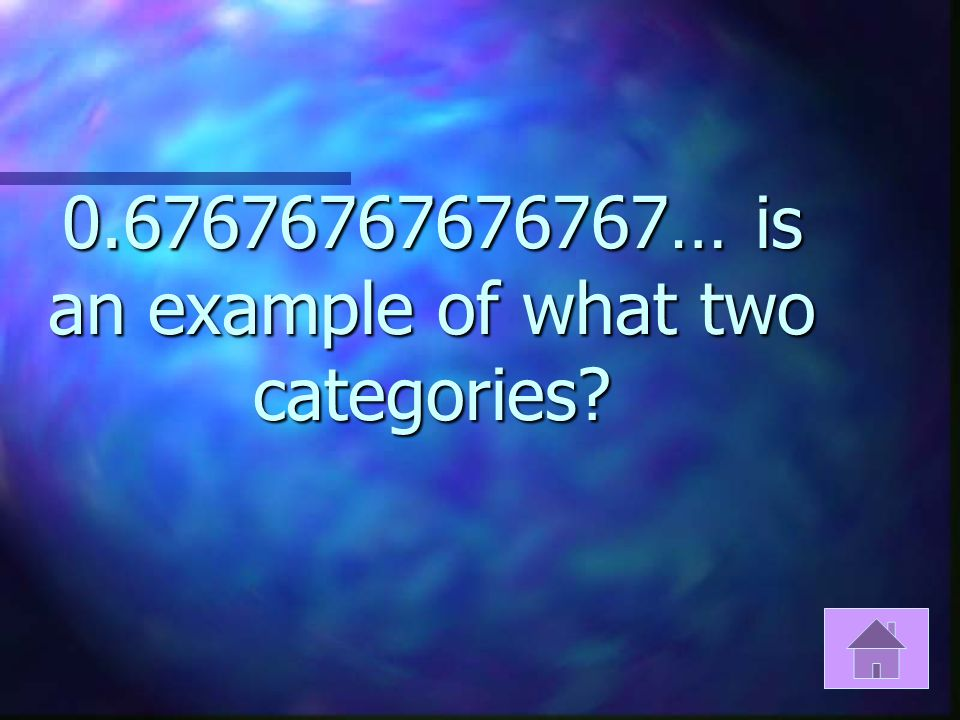 0.67676767676767… is an example of what two categories?