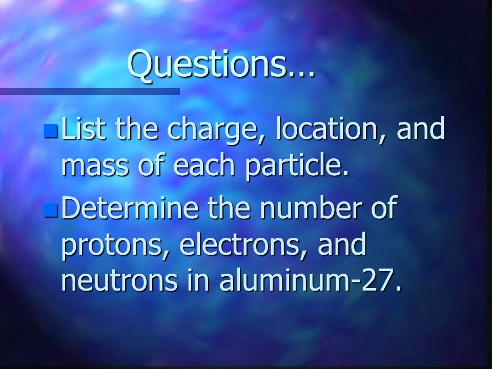 Lets see... n Hydrogen-1 has 1 proton and 0 neutrons. n Mass Number = 1 n Hydrogen-2 has 1 proton and 1 neutron. n Mass Number = 2